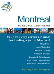 Canada City Career Guide: Montreal ebook by Thompson, Mary Anne