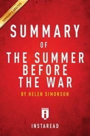 Summary of The Summer Before the War - by Helen Simonson | Includes Analysis ebook by Instaread Summaries