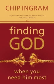 Finding God When You Need Him Most ebook by Chip Ingram