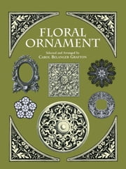 Floral Ornament ebook by Carol Belanger Grafton
