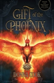 Gift of the Phoenix ebook by Donna Cook