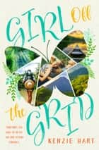 Girl off the Grid ebook by Kenzie Hart