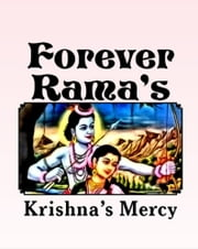 Forever Rama's ebook by Krishna's Mercy