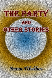 The Party and Other Stories ebook by Anton Tchekhov