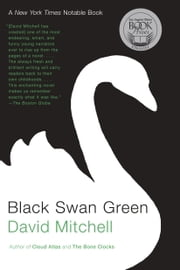 Black Swan Green - A Novel ebook by David Mitchell