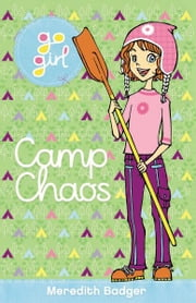 Go Girl: Camp Chaos ebook by Meredith Badger