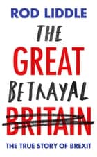 The Great Betrayal ebook by Rod Liddle