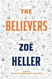 The Believers - A Novel ebook by Zoe Heller