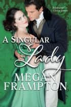 A Singular Lady ebook by Megan Frampton