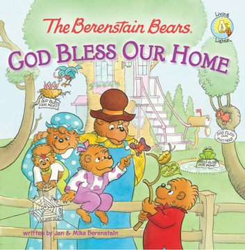 The Berenstain Bears God Bless Our Home Ebook By Jan Mike