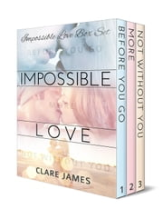 Impossible Love (New Adult Series) ebook by Clare James