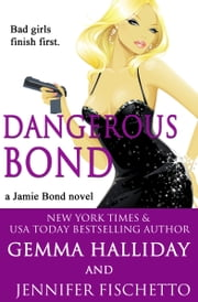 Dangerous Bond ebook by Gemma Halliday,Jennifer Fischetto