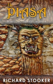 Il Piasa - L'uccello mangia uomini ebook by Richard Stooker