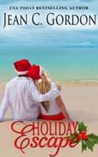 Holiday Escape - A Team Macachek Novella ebook by Jean C. Gordon
