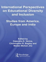 International Perspectives on Educational Diversity and Inclusion - Studies from America, Europe and India ebook by Gajendra K. Verma,Christopher Bagley,Madan Jha