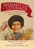 Women of Courage ebook by Mary Kay Green, J.D.