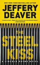 The Steel Kiss ebook by Jeffery Deaver