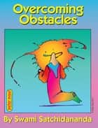Overcoming Obstacles ebook by Swami Satchidananda