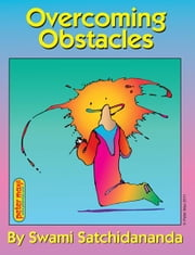 Overcoming Obstacles ebook by Swami Satchidananda,Peter Max
