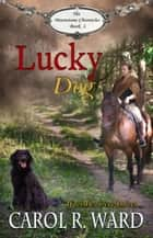 Lucky Dog eBook by Carol R Ward
