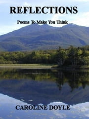 Reflections: Poems To Make You Think ebook by Caroline Doyle