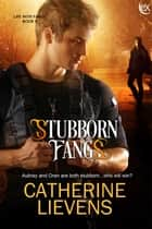 Stubborn Fangs ebook by Catherine Lievens