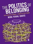 The Politics of Belonging ebook by Nira Yuval-Davis