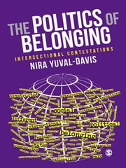 The Politics of Belonging - Intersectional Contestations ebook by Nira Yuval-Davis