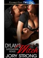 Dylan's Witch ebook by Jory Strong