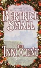 The Innocent - A Novel ebook by Bertrice Small