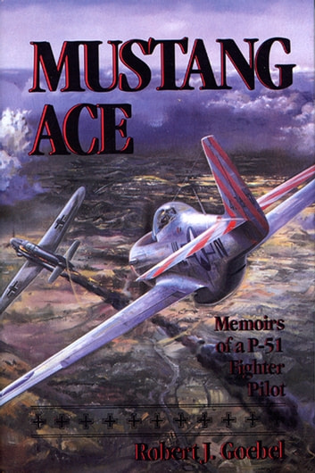 Mustang Ace ekitaplar by Robert J. Goebel