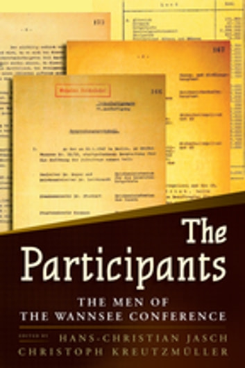 The Participants - The Men of the Wannsee Conference ebook by