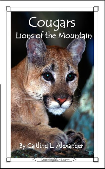Cougars: Lions of the Mountains ebook by Caitlind L. Alexander