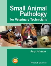 Small Animal Pathology for Veterinary Technicians ebook by Amy Johnson