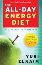 The All-Day Energy Diet eBook by Yuri Elkaim