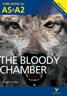 The Bloody Chamber: York Notes for AS & A2 ebook by Mr Steve Roberts