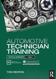 Automotive Technician Training: Practical Worksheets Level 1 ebook by Tom Denton