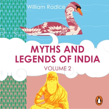 Myths and Legends of India Vol. 2 audiobook by William Radice