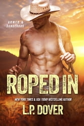 Roped In - An Armed & Dangerous standalone ebook by L.P. Dover