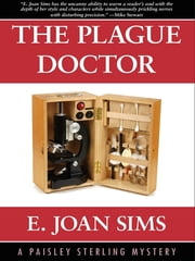 The Plague Doctor: A Paisley Sterling Mystery #2 ebook by E. Joan Sims