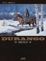 Durango T07 - Loneville ebook by Yves Swolfs
