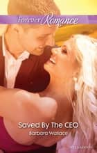 Saved By The Ceo ebook by Barbara Wallace