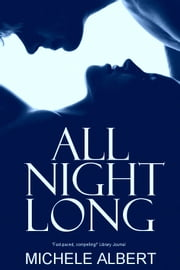 All Night Long ebook by Michele Albert
