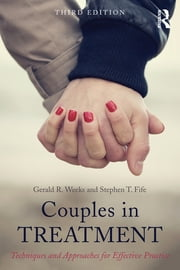 Couples in Treatment - Techniques and Approaches for Effective Practice ebook by Gerald R. Weeks,Stephen T. Fife