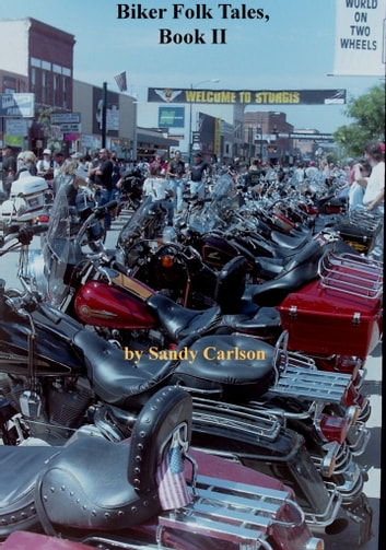 Biker Folk Tales, Book II ebook by Sandy Carlson
