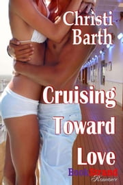 Cruising Toward Love ebook by Christi Barth