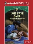 Lonesome Cowboy ebook by Lois Faye Dyer