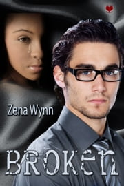 Broken ebook by Zena Wynn