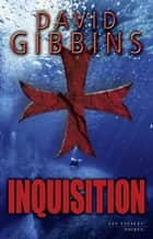 Inquisition ebook by Béatrice GUISSE-LARDIT, David GIBBINS