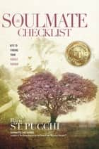 The Soulmate Checklist - Keys to Finding Your Perfect Partner ebook by Rani St. Pucchi